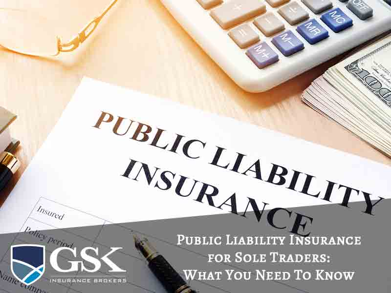 Public Liability Insurance for Sole Traders: What You Need to Know