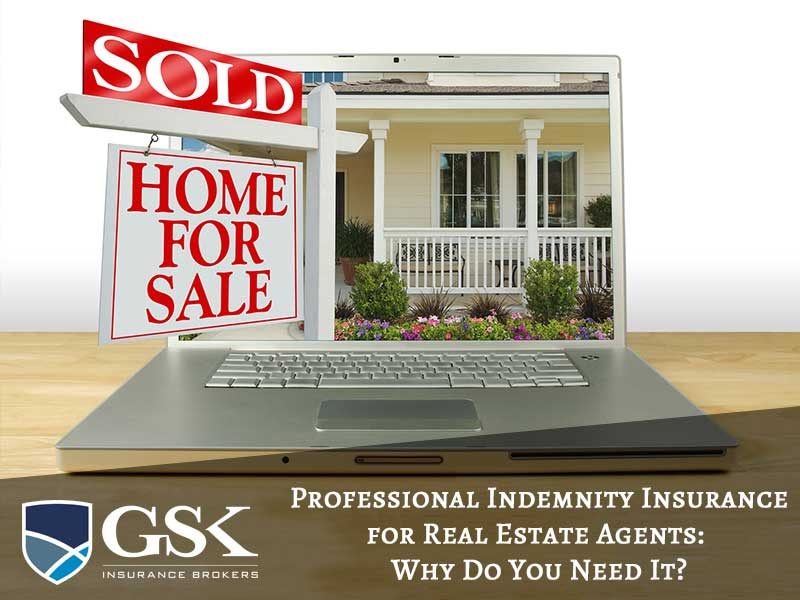 Professional Indemnity Insurance for Real Estate Agents: Why Do You Need It?