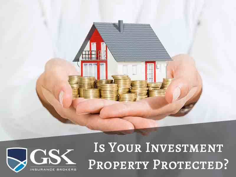 The Risks of Having an Investment Property – Make Sure You're Covered